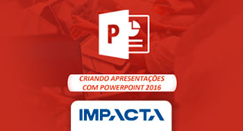 102-–-PowerPoint-2016---Criando-Apresentacoes_