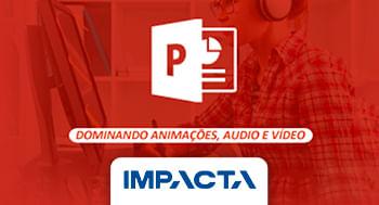 103-–-PowerPoint-2016-–-Dominando-Animacoes-audio-e-Video