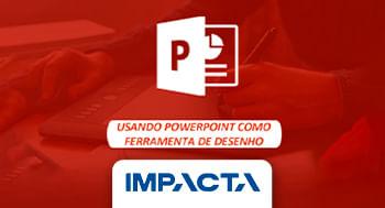 104-–-PowerPoint-2016---Trabalhando-com-Ferramentas-de-Desenho